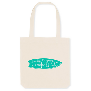 """Someday, I'm gonna be a Surfer"" Tote Bag in recycled Cotton and Polyester (GOTS label) - Sweet Banana Riders"