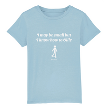 "Load image into Gallery viewer, ""I may be small"" W Boy T-Shirt 100% Organic Cotton - Sweet Banana Riders"