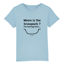 "Load image into Gallery viewer, ""Where is the Snowpark"" Kids T-Shirt 100% Organic Cotton - Sweet Banana Riders"