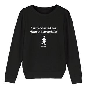 """I may be small"" W Girl Sweatshirt Organic Cotton & Recycled Polyester - Sweet Banana Riders"