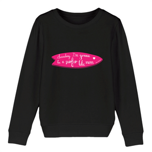 """Someday, I'm gonna be"" Girl Sweatshirt Organic Cotton & Recycled Polyester - Sweet Banana Riders"