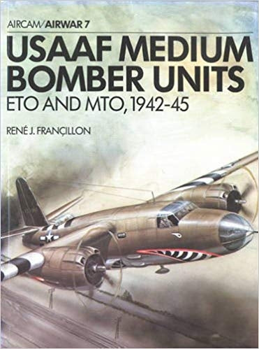 USAAF Medium Bomber Units ETO & MTO 1942-45 - Chester Model Centre