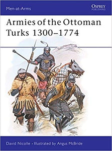 Armies of the Ottoman Turks 1300-1774 - Chester Model Centre