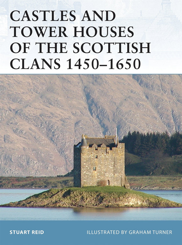 Castles and Tower Houses of the Scottish Clans 1450-1650 - ChesterModelCentre