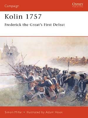 Kolin 1757 Frederick the Great's First Defeat - ChesterModelCentre