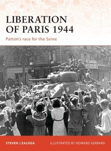 Liberation of Paris 1944 Patton's Race for the Seine - Chester Model Centre