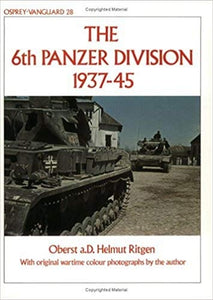 The 6th Panzer Division 1937-45 - Chester Model Centre