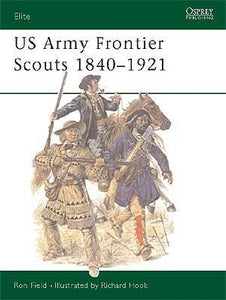 US Army Frontier Scouts 1840-1921 - Chester Model Centre