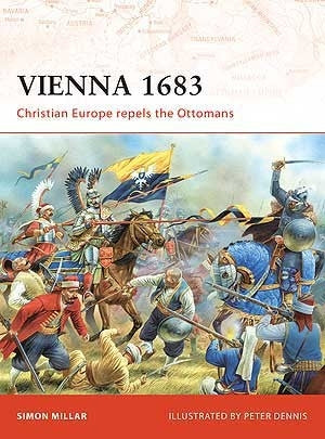 Vienna 1683 Christian Europe Repels the Ottomans - Chester Model Centre