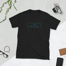 Load image into Gallery viewer, Unisex T-Shirt - The smallest