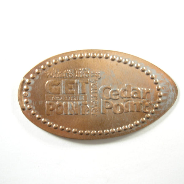 Pressed Penny: Cedar Point - What's Life If You Never Get The Point?