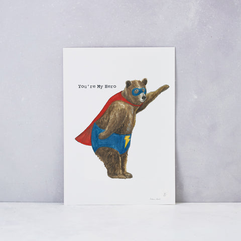 You're My Hero Print - Unframed