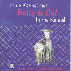 Betty and Cat in the Kennel |Dutch & English