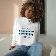 "Load image into Gallery viewer, ""You are Worthy"" Crop Hoodie"
