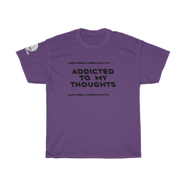 """Addicted to my Thoughts "" Unisex T-shirt"