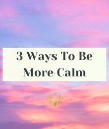 3 ways to be more calm