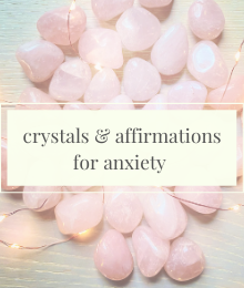 Crystal & Affirmations to Sooth Anxiety