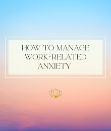 How to Manage Work Related Anxiety .