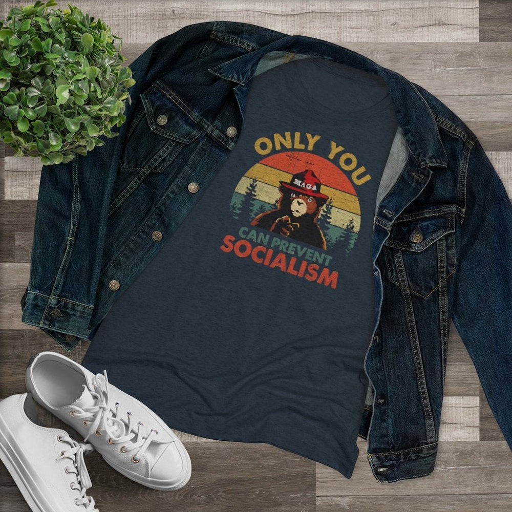 """Only You Can Prevent Socialism"" Women's T-Shirt"