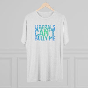 """Liberals Can't Bully Me"" Men's T-Shirt"