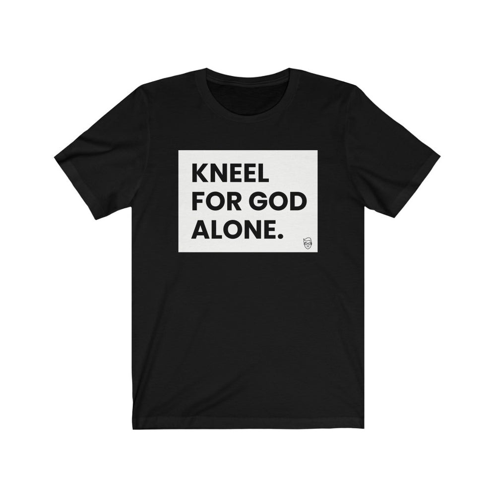 "Load image into Gallery viewer, ""Kneel for God Alone"" Men's T-Shirt"