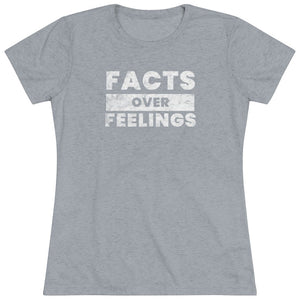 """Facts Over Feelings"" Women's T-Shirt"