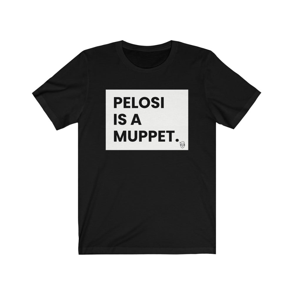 """Pelosi is a Muppet"" Men's T-Shirt"