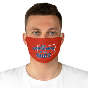 """My Governor is an Idiot - Pennsylvania"" Face Mask"