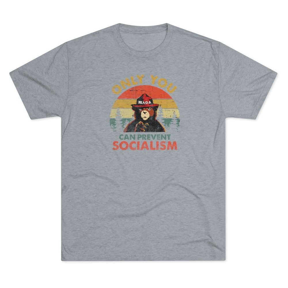 """Only You Can Prevent Socialism"" Men's T-Shirt"