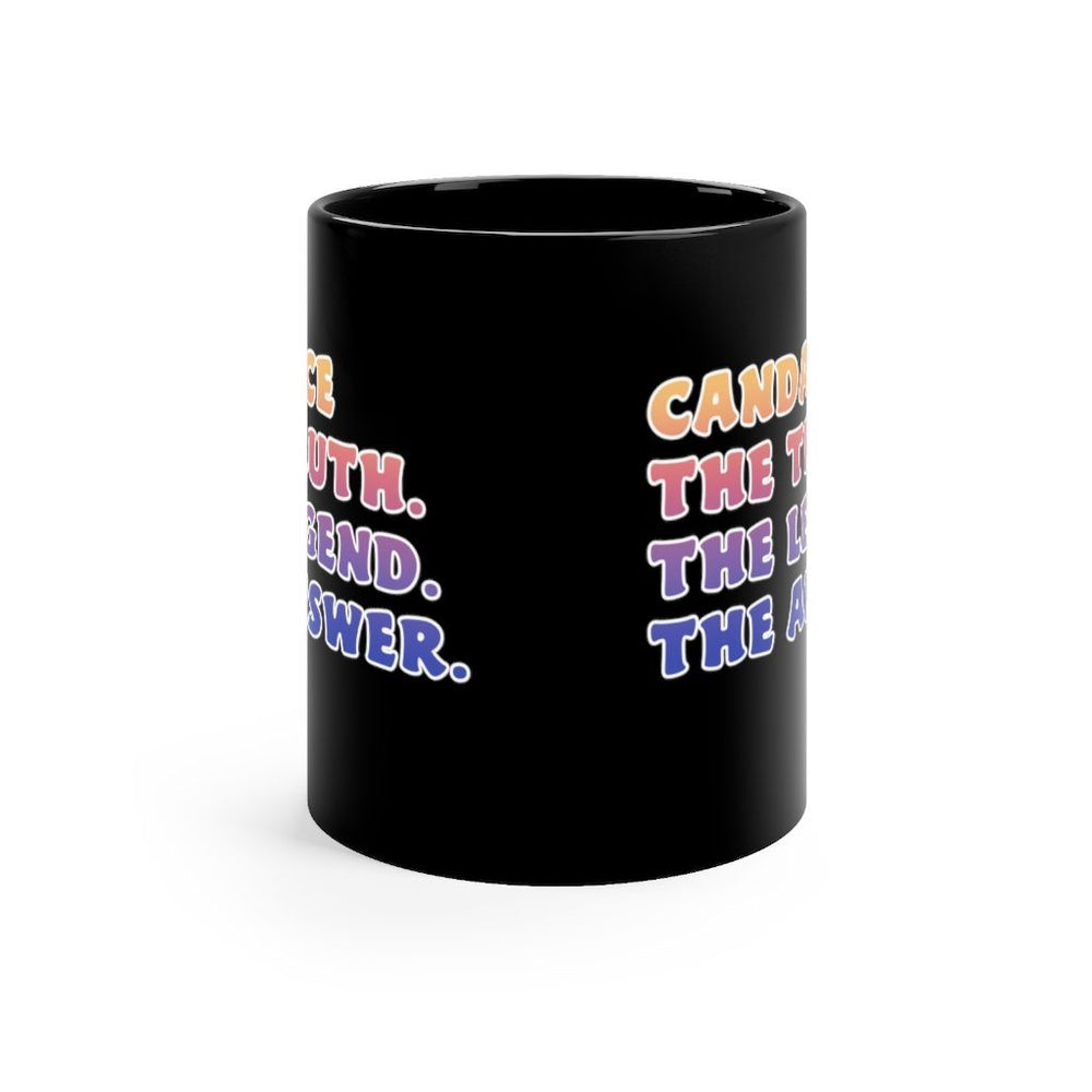 """Candace: The Truth. The Legend. The Answer."" Black Mug"