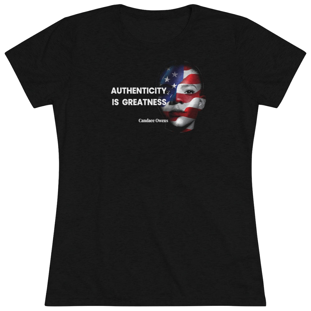 """Authenticity is Greatness"" Women's T-Shirt"
