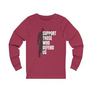 """Support Those Who Defend Us"" Men's Long Sleeve Tee"