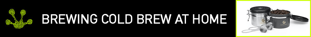 Brewing Cold Brew at Home banner