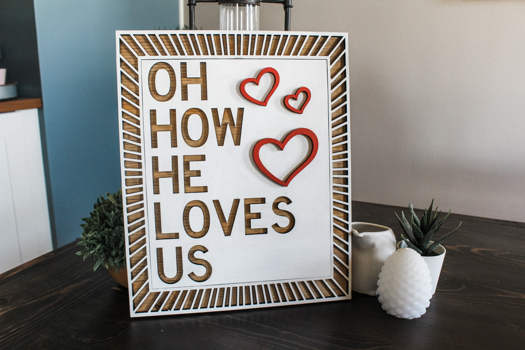How He Loves Wood Sign