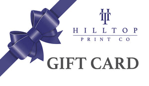 Hilltop Print Co Gift Card