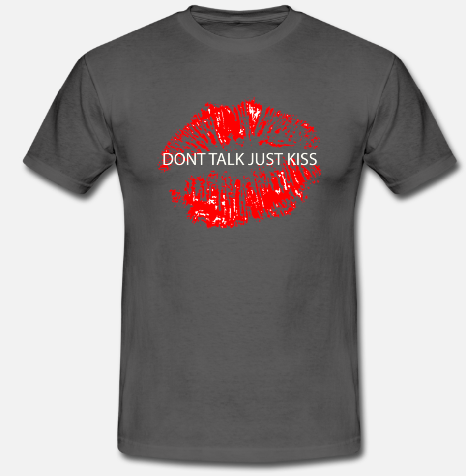 Don't Talk Just Kiss Men's T-Shirt
