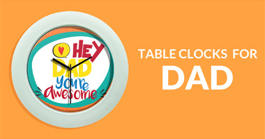 Buy Table Clocks for Dad | Father's Day Gifts Online in India | PosterGuy