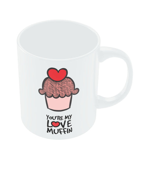 You are my Love Muffin Valentine's Day Coffee Mug Online India