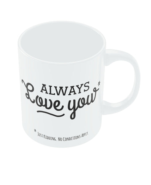 I will Always Love You Valentine's Day Coffee Mug Online India