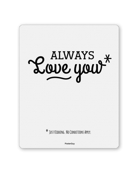 Mouse Pads | I will Always Love You Valentine's Day Mouse Pad Online India | PosterGuy.in
