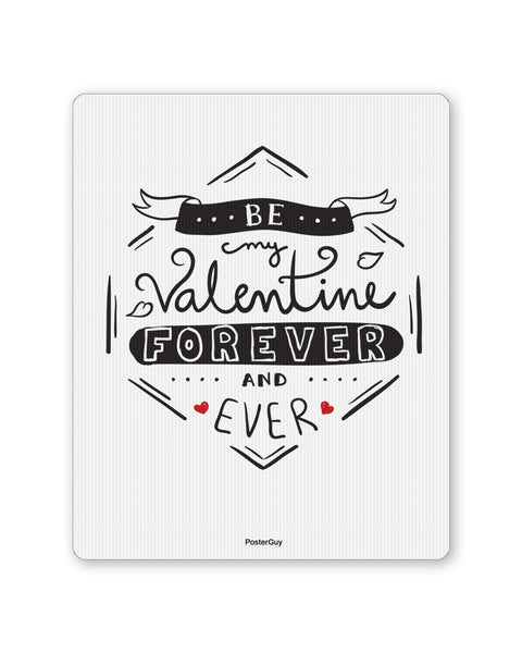 Mouse Pads | Be My Valentine Forever Mouse Pad Online India | PosterGuy.in