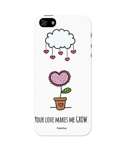 Your Love Makes Me Grow Valentine's Day iPhone 5/5S Case 2
