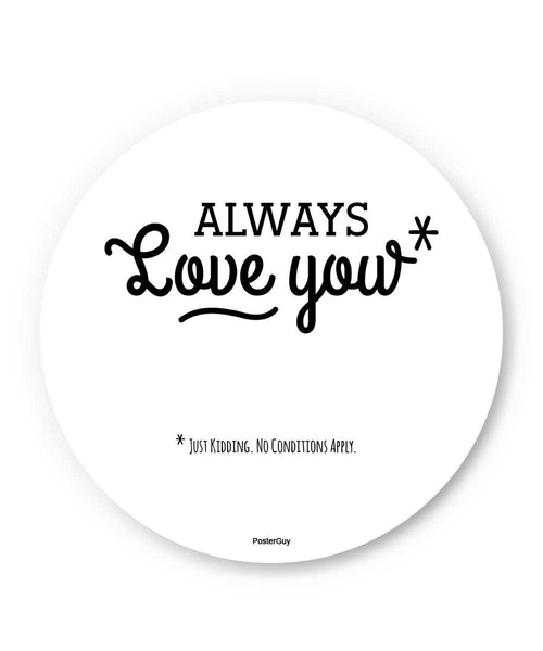 I will Always Love You Valentine's Day Fridge Magnet Online India