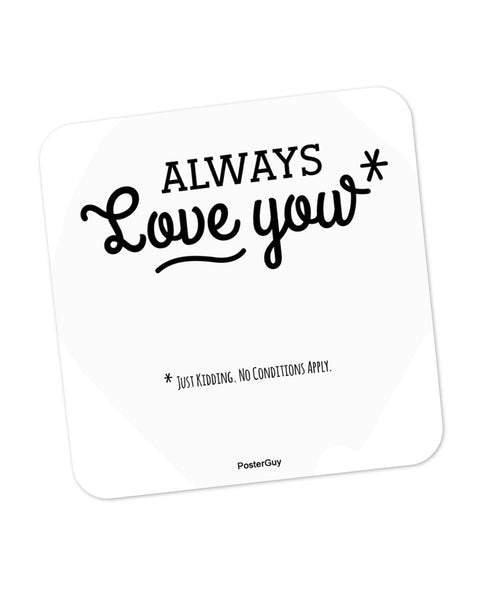 I will Always Love You Valentine's Day Coaster Online India