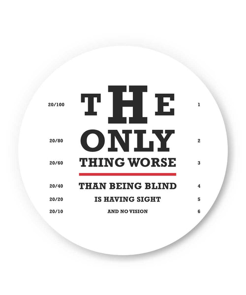 The Only Thing worse than Being Blind Quote Motivational Illustration Fridge Magnet Online India