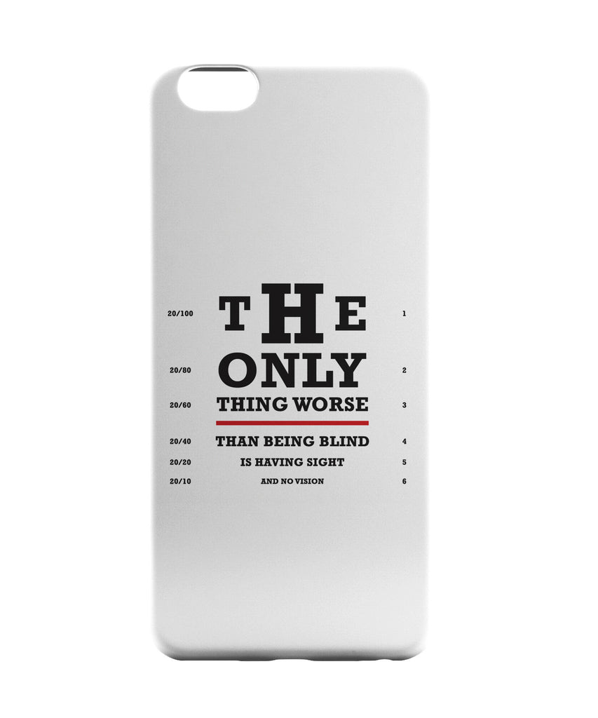 buy popular 838ed 12990 The Only Thing worse than Being Blind Quote Motivational Illustration  iPhone 6
