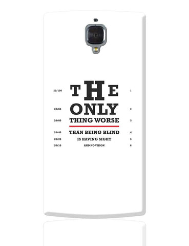 The Only Thing worse than Being Blind Quote Motivational Illustration OnePlus 3 Cover Online India