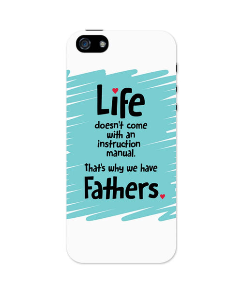 iPhone 5 / 5S Cases| Instructions Manual | Life | Father's Day iPhone 5 / 5S Case 1013678217 Online India