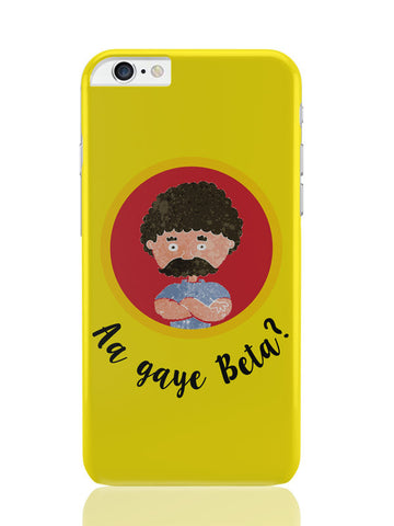 iPhone 6 Plus / 6S Plus Covers & Cases | Aa Gaye Beta? | Father'S Day iPhone 6 Plus / 6S Plus Covers and Cases Online India