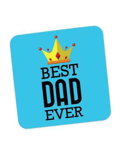 Coasters | Best Dad Ever King's Crown | Father's Day Coaster 1013738229 Online India | PosterGuy.in